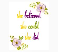 She believed she could so she did quote Unisex T-Shirt