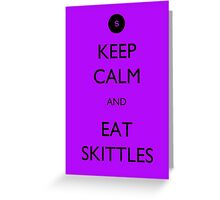 Keep Calm and Eat Skittles Greeting Card