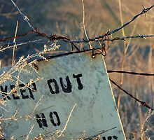"""Keep Out"" - hill behind my house by Shannon Gifford"
