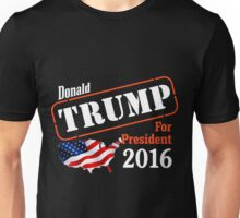 Donald Trump for president 2016 Election Unisex T-Shirt