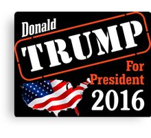 Donald Trump for president 2016 Election Canvas Print