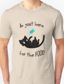 """I'm just here for the FOOD"" - Cat Unisex T-Shirt"