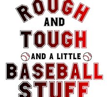 ROUGH AND TOUGH AND A LITTLE BASEBALL STUFF by Divertions