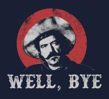 Well, Bye in white stencil T-Shirt