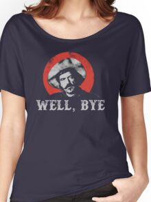 Well, Bye in white stencil Women's Relaxed Fit T-Shirt