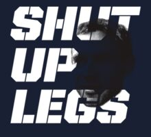 shut up legs Kids Tee