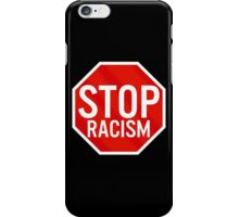 Stop Racism iPhone Case/Skin