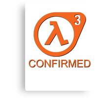Half Life 3 Confirmed! Canvas Print