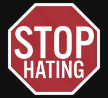 Stop Hating by fysham