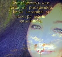 "Compliments are gifts of prosperity featured in ""Affirmations"" by ©The Creative  Minds"