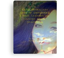 "Compliments are gifts of prosperity featured in ""Affirmations"" Canvas Print"