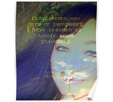 "Compliments are gifts of prosperity featured in ""Affirmations"" Poster"