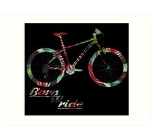 Born To Ride! Art Print