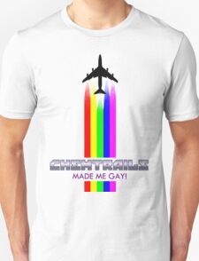 CHEMTRAILS MADE ME GAY! T-Shirt