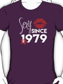 Sexy Since 1979 - Funny Tshirt T-Shirt