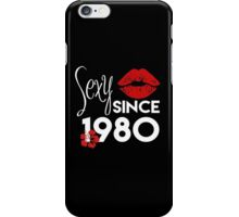 Sexy Since 1980 - Funny Tshirt iPhone Case/Skin