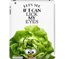 Let's see if I can lick my eyes iPad Case/Skin