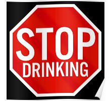 Stop Drinking Poster