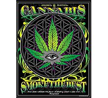 Cannabis , Smoke the Best Photographic Print