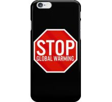 Stop Global Warming iPhone Case/Skin