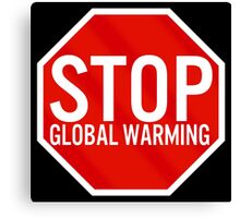 Stop Global Warming Canvas Print