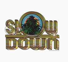 Slow Down by kushcoast