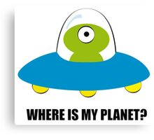Where is my Planet? Canvas Print