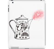 If You Like Your Coffee Hot... iPad Case/Skin