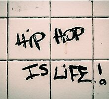 Hip-Hop Is Life by thatraulsanchez