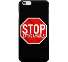 Stop Eating Animals iPhone Case/Skin