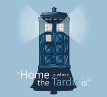 """""""HOME IS WHERE THE TARDIS IS"""" T-Shirt"""