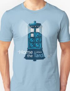 """HOME IS WHERE THE TARDIS IS"" T-Shirt"
