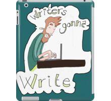 Writers gonna write iPad Case/Skin