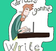 Writers gonna write by thescudders