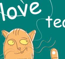 I love tea. Sticker