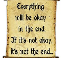 Everything  will be okay  in the end... by augustinet