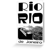Rio Rio Greeting Card