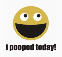 i pooped today! happy face Kids Tee