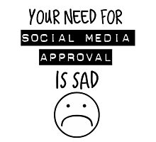 Social Media Approval Photographic Print