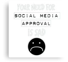 Social Media Approval in white  Canvas Print