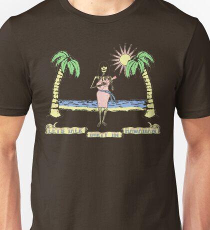 """Let's Talk Dirty In Hawaiian"" (faded) Unisex T-Shirt"