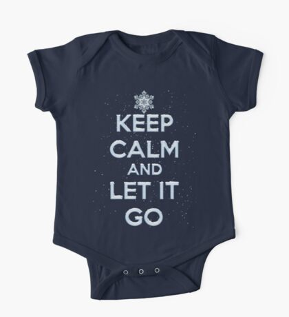 Keep Calm And Let It Go T Shirt One Piece - Short Sleeve