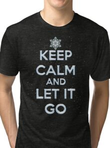 Keep Calm And Let It Go T Shirt Tri-blend T-Shirt