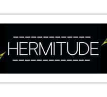 Hermitude Sticker