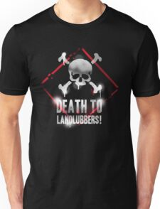Death To Landlubbers Unisex T-Shirt