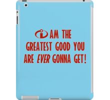 The GREATEST Good! iPad Case/Skin