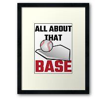 All About That Base Baseball Framed Print