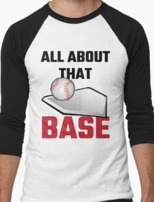 All About That Base Baseball Men's Baseball ¾ T-Shirt