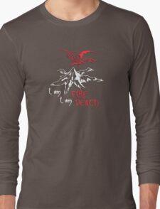 I AM FIRE... I AM DEATH. Long Sleeve T-Shirt