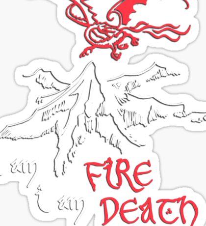 I AM FIRE... I AM DEATH. Sticker